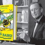 Ian Fleming, twórca Jamesa Bonda, napisał też jedną książkę dla dzieci. Ponad 50 lat od premiery wreszcie otrzymamy polskie wydanie!