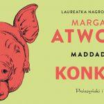 """Wygraj egzemplarze powieści """"MaddAddam"""" Margaret Atwood! [ZAKOŃCZONY]"""