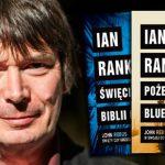 Ian Rankin odsłania 12 tajników i ciekawostek na temat serii z inspektorem Rebusem (i nie tylko)