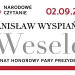 """Dziś w całej Polsce odbywa się Narodowe Czytanie """"Wesela"""" Stanisława Wyspiańskiego"""