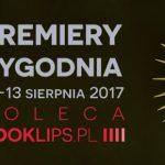 7-13 sierpnia 2017 ? najciekawsze premiery tygodnia poleca Booklips.pl