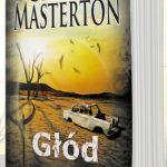 """Thriller katastroficzny w wydaniu Grahama Mastertona. Przeczytaj pierwszy rozdział powieści """"Głód"""""""