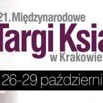 Czytam i staję się wolny ? zbliża się 21. edycja Międzynarodowych Targów Książki w Krakowie