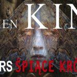 """Wygraj egzemplarze powieści """"Śpiące królewny"""" Stephena i Owena Kingów [ZAKOŃCZONY]"""
