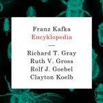 """""""Franz Kafka. Encyklopedia"""" ? pierwsze kompleksowe opracowanie twórczości i życia autora """"Procesu"""" już w księgarniach"""