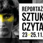 Tegoroczna edycja gdańskiego Festiwalu Czytelniczego Sztuka Czytania poświęcona będzie reportażowi