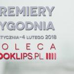 29 stycznia-4 lutego 2018 ? najciekawsze premiery tygodnia poleca Booklips.pl