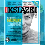 """""""Książki. Magazyn do czytania"""" od teraz dwumiesięcznikiem. W nowym numerze premiera opowiadania Olgi Tokarczuk"""
