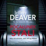 """Zaczniesz i nie będziesz w stanie się oderwać. Przeczytaj fragment """"Pocałunku stali"""" Jeffery'ego Deavera"""