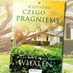 """Jakie tajemnice skrywają twoi sąsiedzi? Przeczytaj fragment powieści """"Wszystko, czego pragniemy"""" Marybeth Mayhew Whalen"""