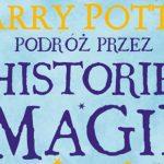 """Wygraj egzemplarze książki """"Harry Potter. Podróż przez historię magii"""" [ZAKOŃCZONY]"""