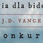 """Wygraj egzemplarze """"Elegii dla bidoków"""" J.D. Vance'a [ZAKOŃCZONY]"""