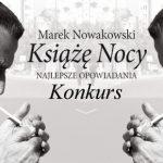 """Wygraj egzemplarze """"Księcia Nocy"""" ? zbioru najlepszych opowiadań Marka Nowakowskiego [ZAKOŃCZONY]"""