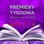 22 kwietnia-6 maja 2018 ? najciekawsze premiery dwóch tygodni poleca Booklips.pl