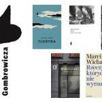 Ogłoszono nominowanych do Nagrody Literackiej im. Witolda Gombrowicza 2018 za debiut