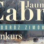 """Wygraj egzemplarze """"Podróży zimowej"""" Jaume Cabrégo [ZAKOŃCZONY]"""