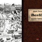 """""""Berlin"""" Jasona Lutesa ? historia upadku Republiki Weimarskiej i dojścia do władzy nazistów"""