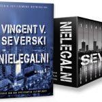 """Wyjątkowa seria """"Nielegalni"""" Vincenta V. Severskiego w nowym wydaniu!"""