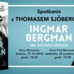 Thomas Sjöberg, autor biografii Bergmana, spotka się w ten weekend z czytelnikami w Krakowie i Warszawie!