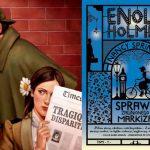 """Młodsza siostra Sherlocka podejmuje śledztwo. Polska premiera pierwszego tomu serii """"Enola Holmes"""" Nancy Springer"""