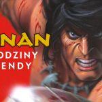Conan ? nieśmiertelny bohater ze świata magii i miecza