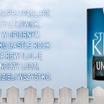 """Nowa książka Stephena Kinga już w księgarniach! Przeczytaj u nas pierwszy rozdział """"Uniesienia"""""""