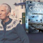 """Krajobrazy nie są jedynie pięknym tłem dla akcji moich książek ? wywiad z Ann Cleeves, autorką """"Serii Szetlandzkiej"""""""