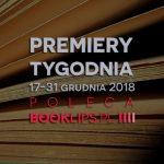 17-31 grudnia 2018 ? najciekawsze premiery ostatnich dwóch tygodni roku poleca Booklips.pl