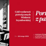 """""""Portrety z pamięci"""" ? cykl wydarzeń wokół Wisławy Szymborskiej w lutym w Krakowie"""