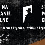 """Konkurs literacki na opowiadanie kryminalne """"Stulecie polskiego kryminału"""""""
