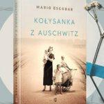 """""""Kołysanka z Auschwitz"""" Maria Escobara ? powieść o ludobójstwie Romów i obozowym przedszkolu, które prowadziła Helene Hannemann"""