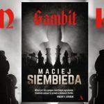 """Wygraj egzemplarze thrillera szpiegowskiego """"Gambit"""" Macieja Siembiedy! [ZAKOŃCZONY]"""