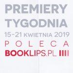 15-21 kwietnia 2019 ? najciekawsze premiery tygodnia poleca Booklips.pl