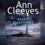 """Śmiertelna izolacja na wyspie ptaków ? recenzja książki """"Błękit błyskawicy"""" Ann Cleeves"""