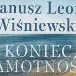 """""""Koniec samotności"""" ? premiera kontynuacji """"Samotności w sieci"""" Janusza Leona Wiśniewskiego"""
