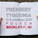 2-8 września 2019 ? najciekawsze premiery tygodnia poleca Booklips.pl