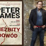 """Peter James napisał thriller spiskowy. Przeczytaj fragment powieści """"Niezbity dowód"""""""