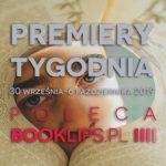 30 września-6 października 2019 ? najciekawsze premiery tygodnia poleca Booklips.pl