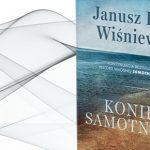 """Przeczytaj fragment """"Końca samotności"""", czyli kontynuacji """"Samotności w sieci"""" Janusza Leona Wiśniewskiego"""