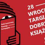 28. edycja Targów Dobrych Książek we Wrocławiu Mieście Literatury UNESCO!