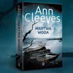 """Śmierć w morskiej toni ? recenzja książki """"Martwa woda"""" Ann Cleeves"""