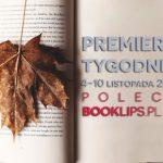 4-10 listopada 2019 ? najciekawsze premiery tygodnia poleca Booklips.pl