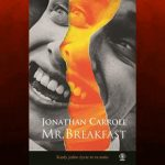 "Archetypowy dylemat ? recenzja książki ""Mr. Breakfast"" Jonathana Carrolla"