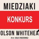 """Wygraj egzemplarze powieści """"Miedziaki"""" Colsona Whiteheada [ZAKOŃCZONY]"""