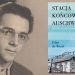 """Jedyna znana książka w całości napisana w obozie. Fragment """"Stacji końcowej Auschwitz"""" Eddy'ego de Winda"""