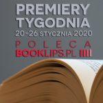 20-26 stycznia 2020 ? najciekawsze premiery tygodnia poleca Booklips.pl