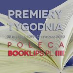 30 grudnia 2019-12 stycznia 2020 ? najciekawsze premiery dwóch tygodni poleca Booklips.pl