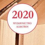 Zapowiedzi Wydawnictwa Albatros na 2020 rok