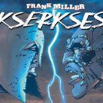 """""""Xerxes"""" ? powrót Franka Millera do świata """"300"""""""
