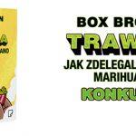 """Wygraj egzemplarze komiksu """"Trawka. Jak zdelegalizowano marihuanę"""" Boxa Browna [ZAKOŃCZONY]"""